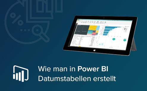 Wie man in Power BI Datumstabellen erstellt