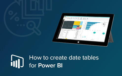 How to build date tables in Power BI
