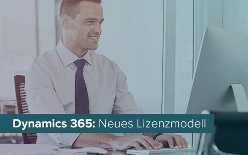 Microsoft Dynamics 365: Das neue Lizenzmodell erklärt