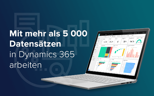 Mit mehr als 5 000 Datensätzen in Dynamics 365 arbeiten