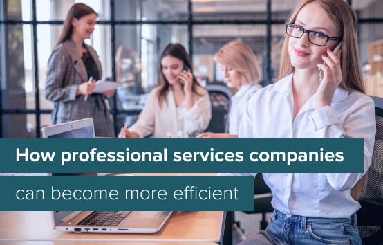 How to increase the efficiency of your professional services business