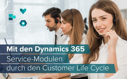 Dynamics 365 Service-Module: Wie drei Apps den gesamten Customer Life Cycle abdecken