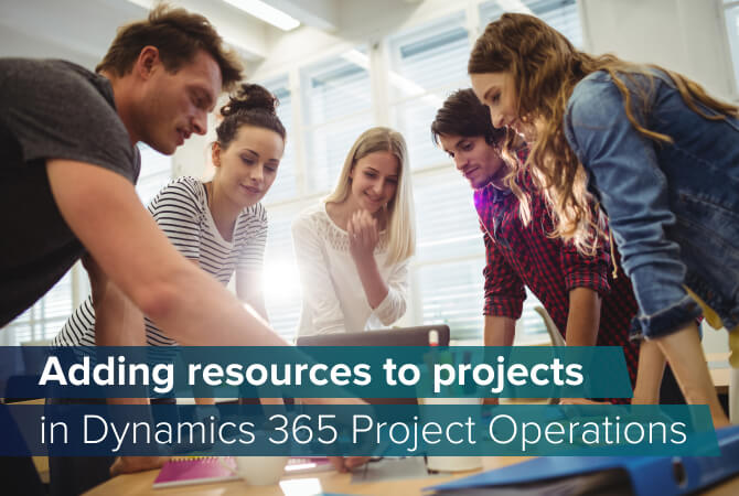 Dynamics 365 Project Operations resource management for projects