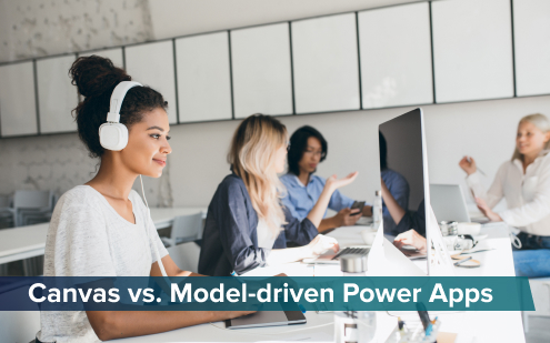 Canvas vs. Model-driven Power Apps: Wie unterscheiden sie sich?