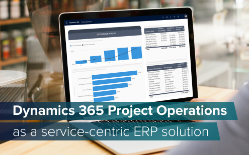 Microsoft Dynamics 365 Project Operations as a service-centric ERP system