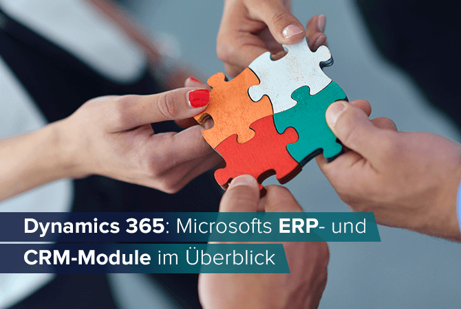 Dynamics 365: Microsofts ERP- und CRM-Module im Überblick