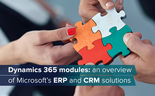 Dynamics 365 modules: an overview of Microsoft's ERP and CRM solutions
