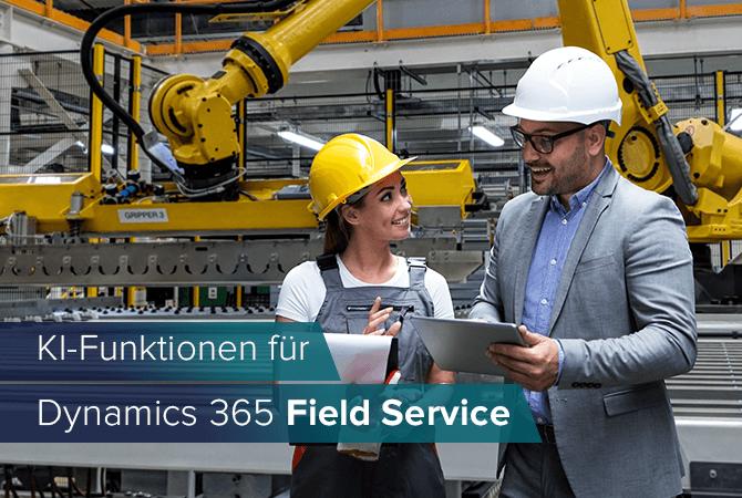 Dynamics 365 Field Service: Wie Künstliche Intelligenz den Außendienst optimiert