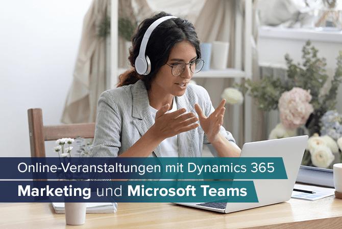 Online-Veranstaltungen mit Dynamics 365 Marketing und Microsoft Teams