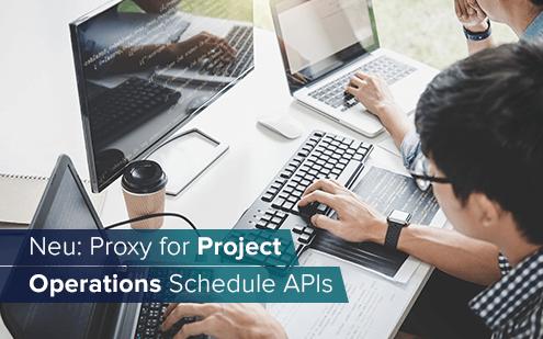 Proxy for Project Operations löst Einschränkung mit Schedule APIs
