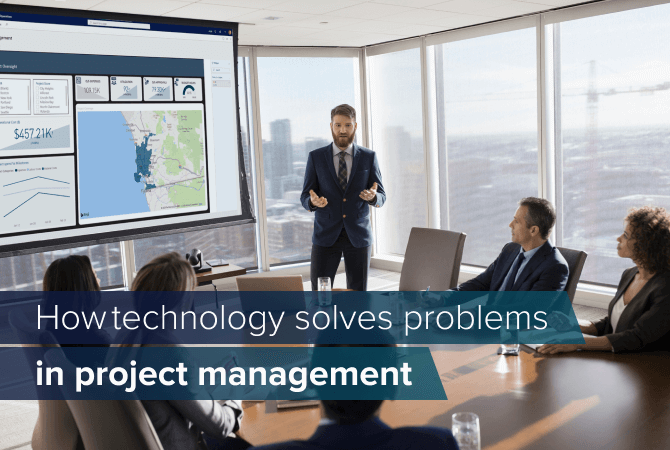 How technology solves problems in project management