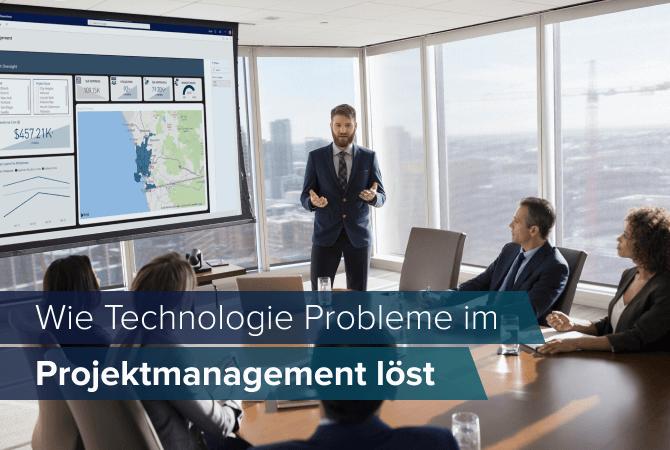 Wie Technologie Probleme im Projektmanagement löst
