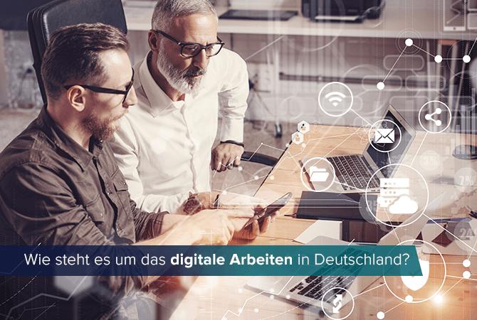 Wie steht es um das digitale Arbeiten in Deutschland?