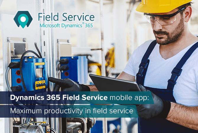 Dynamics 365 Field Service mobile app- maximum productivity in field service_670x450 en