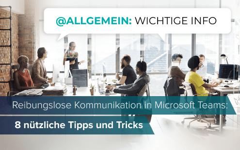 Reibungslose Kommunikation in Microsoft Teams: 8 nützliche Tipps und Tricks