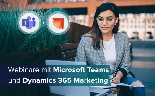 Webinare mit Microsoft Teams und Dynamics 365 Marketing