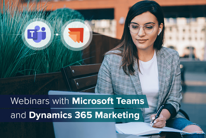 Webinars with Microsoft Teams and Dynamics 365 Marketing